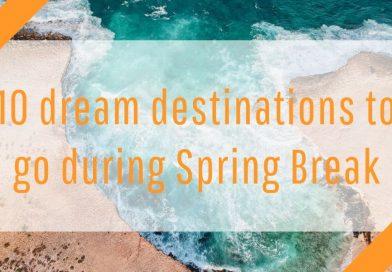 10 dream destinations for Spring Break